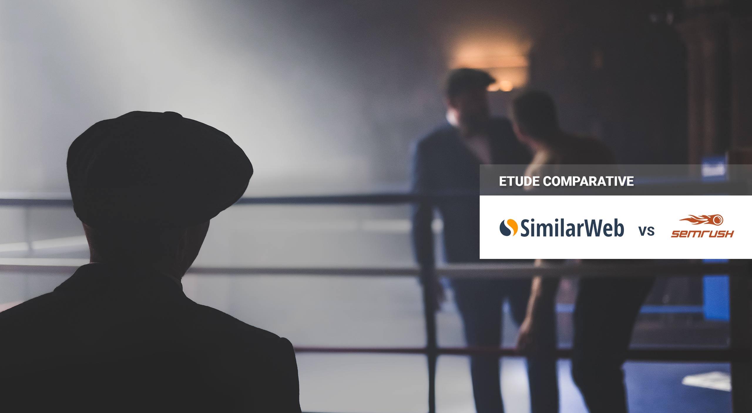 Etude comparative : similarweb vs semrush